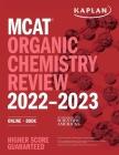 MCAT Organic Chemistry Review 2022-2023: Online + Book (Kaplan Test Prep) Cover Image