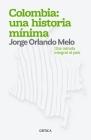 Colombia: Una Historia MÃ-Nima: Una Mirada Integral Al Pais Cover Image
