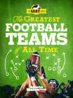 The Greatest Football Teams of All Time (A Sports Illustrated Kids Book): A G.O.A.T. Series Book Cover Image