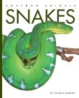 Snakes (Amazing Animals) Cover Image