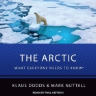 The Arctic Lib/E: What Everyone Needs to Know Cover Image