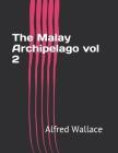 The Malay Archipelago vol 2 Cover Image