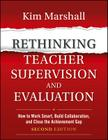 Rethinking Teacher Supervision and Evaluation: How to Work Smart, Build Collaboration, and Close the Achievement Gap Cover Image