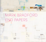 Mark Bradford: End Papers Cover Image