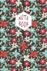 Notebook: Lined Journal/Notebook/Diary - Fir Branches and Flowers Cover - 6x9 inch/100 Pages Cover Image