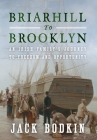 Briarhill to Brooklyn: An Irish Family's Journey to Freedom and Opportunity Cover Image