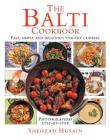 The Balti Cookbook: Fast, Simple and Delicious Stir-Fry Curries Cover Image