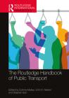 The Routledge Handbook of Public Transport (Routledge International Handbooks) Cover Image