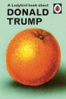 A Ladybird Book About Trump Cover Image