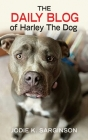 The Daily Blog of Harley The Dog Cover Image