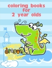 Coloring Books For 2 Year Olds: Fun and Cute Coloring Book for Children, Preschool, Kindergarten age 3-5 Cover Image