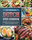 The Ultimate Dutch Oven Cookbook: Affordable, Easy & Delicious Recipes to Keep Fit and Maintain Energy Cover Image