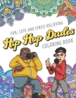Fun Cute And Stress Relieving Hip Hop Dudes Coloring Book: Find Relaxation And Mindfulness with Stress Relieving Color Pages Made of Beautiful Black a Cover Image