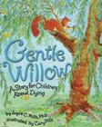 Gentle Willow: A Story for Children about Dying Cover Image