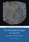 The Undeciphered Signs of Linear B: Interpretation and Scribal Practices (Cambridge Classical Studies) Cover Image