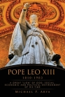 Pope Leo XIII 1810-1903: A Great Lion of God: Social, Economic and Political Environment of His Time Cover Image