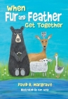 When Fur and Feather Get Together Cover Image