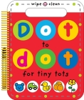 Dot to Dot for Tiny Tots Wipe Clean Activity Book Cover Image
