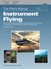 The Pilot's Manual: Instrument Flying: All the Aeronautical Knowledge Required to Pass the FAA Exams, Ifr Checkride, and Operate as an Instrument-Rate Cover Image