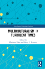 Multiculturalism in Turbulent Times (Asia-Europe Education Dialogue) Cover Image
