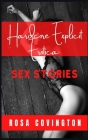 Hardcore Explicit Erotica Sex Stories: Explicit and Forbidden Erotic Short Stories for Adults, BDSM, First Time, Gangbangs, Orgasmic Anal Sex, Bisexua Cover Image