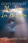 God's Miracle: My Time In Heaven Cover Image