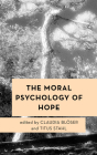 The Moral Psychology of Hope (Moral Psychology of the Emotions) Cover Image