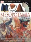 DK Eyewitness Books: Mesopotamia: Discover the Cradle of Civilization the Birthplace of Writing, Religion, and the Cover Image