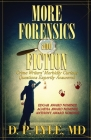 More Forensics and Fiction: Crime Writers' Morbidly Curious Questions Expertly Answered Cover Image