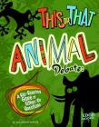 This or That Animal Debate: A Rip-Roaring Game of Either/Or Questions (Edge Books: This or That? (Library)) Cover Image