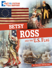 Betsy Ross and the U.S. Flag: Separating Fact from Fiction Cover Image