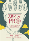 Ask a Pro: Deep Thoughts and Unreliable Advice from America's Foremost Cycling Sage Cover Image