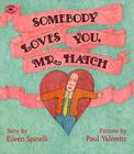 Somebody Loves You, Mr. Hatch Cover Image