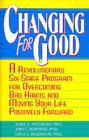 Changing for Good: A Revolutionary Six-Stage Program for Overcoming Bad Habits and Moving Your Life Positively Forward Cover Image