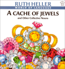 A Cache of Jewels: And Other Collectivenouns (World of Language (Prebound)) Cover Image