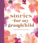 Stories for My Grandchild: A Grandmother's Journal Cover Image