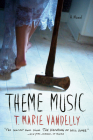 Theme Music: A Novel Cover Image