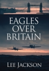 Eagles Over Britain Cover Image