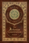 The Athenian Constitution (Royal Collector's Edition) (Case Laminate Hardcover with Jacket) Cover Image
