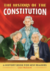 The History of the Constitution: A History Book for New Readers Cover Image