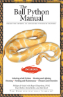 The Ball Python (Herpetocultural Library) Cover Image