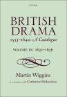 British Drama 1533-1642: A Catalogue: Volume IX: 1632-1636 Cover Image