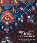 The Carpet and the Connoisseur: The James F. Ballard Collection of Oriental Rugs Cover Image