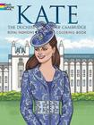 Kate, the Duchess of Cambridge Royal Fashions Coloring Book (Dover Fashion Coloring Book) Cover Image