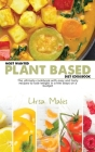 Most Wanted Plant Based Diet Cookbook: The ultimate cookbook with easy and tasty recipes to lose weight in a few steps on a budget Cover Image