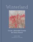 Winterland: Create a Beautiful Garden for Every Season Cover Image