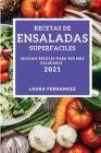 Recetas de Ensaladas Superfaciles 2021 (Supereasy Salad Recipes 2021 Spanish Edition): Muchas Recetas Para Ser Mas Saludable Cover Image