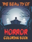 The Beauty Of Horror Coloring Book: Nine of Horror Coloring Book Cover Image