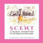 Scent: A Fragrant Introduction Cover Image