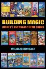 Building Magic - Disney's Overseas Theme Parks Cover Image